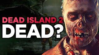 Is Dead Island 2 Dead?