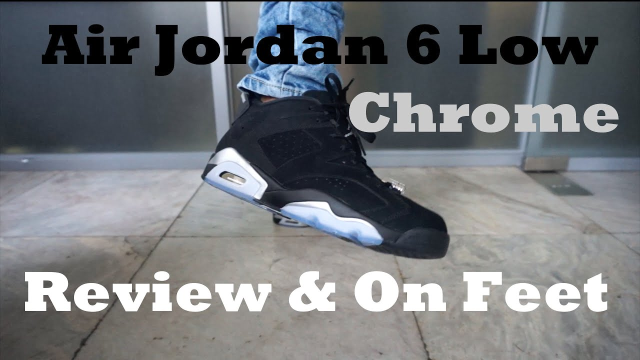 12f0740befe 2015 Air Jordan 6 'Chrome' Low Review & On Feet - YouTube