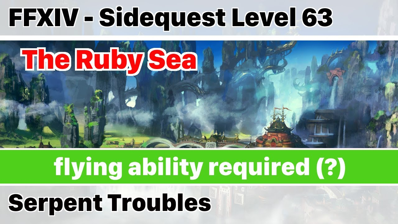 FFXIV Serpent Troubles - flying required (?) - Stormblood by Okamoza