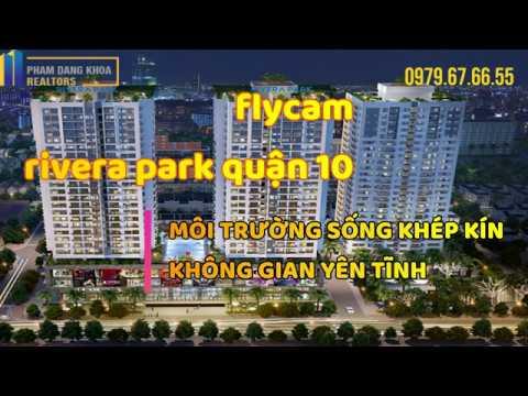 [ FLYCAM 4K ] RIVERA PARK QUẬN 10 : KHÔNG GIAN SỐNG YÊN TĨNH , NHIỀU TIỆN ÍCH