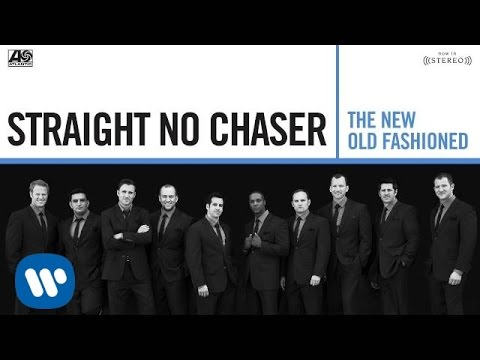 Straight No Chaser - (Sittin' On) The Dock of The Bay/Proud Mary [Official Audio]