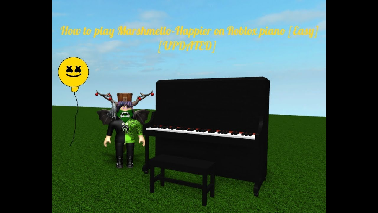 How to play Marshmello- Happier on Roblox piano [Easy] [Updated]