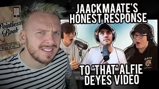 One of JaackMaate's most viewed videos: MY BRUTALLY HONEST RESPONSE TO ALFIE DEYES