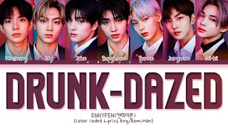 ENHYPEN Drunk-Dazed Lyrics  (엔하이픈 Drunk-Dazed 가사) (Color Coded Lyrics)