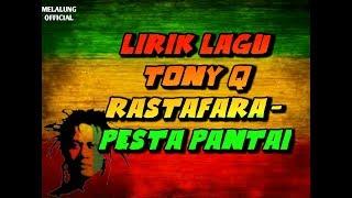 Lagu Tony Q Rastafara - Pesta Pantai