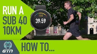How To Run A Sub 40 Minute 10km Race! | Running Training & Tips