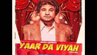 Yaar Da Viyah Vadda Grewal Punjabi New Song 2016 YouTube