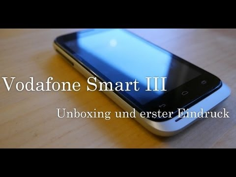 Vodafone Smart III Unboxing und Kurztest [Deutsch - German]