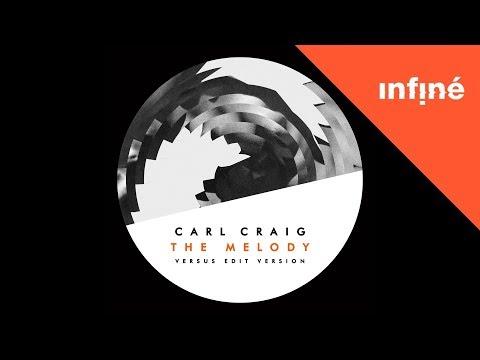 Carl Craig - The Melody (Versus Edit Version)