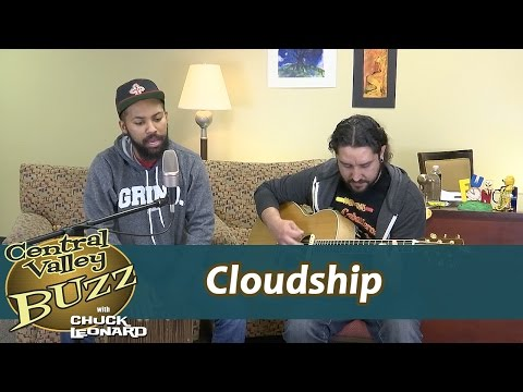 Cloudship on Central Valley Buzz with Chuck Leonard
