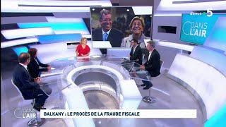 Balkany : le procès de la fraude fiscale - Les questions SMS #cdanslair 15.05.2019