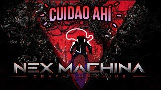 Cuidao Ahí... Nex Machina