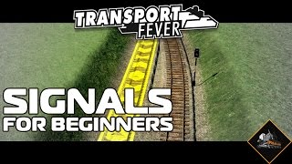 Transport Fever Signals Tutorial - Beginners Guide