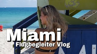Welcome to Miami - 24 hours in Miami - Flugbegleiter Vlog / andreaabaam