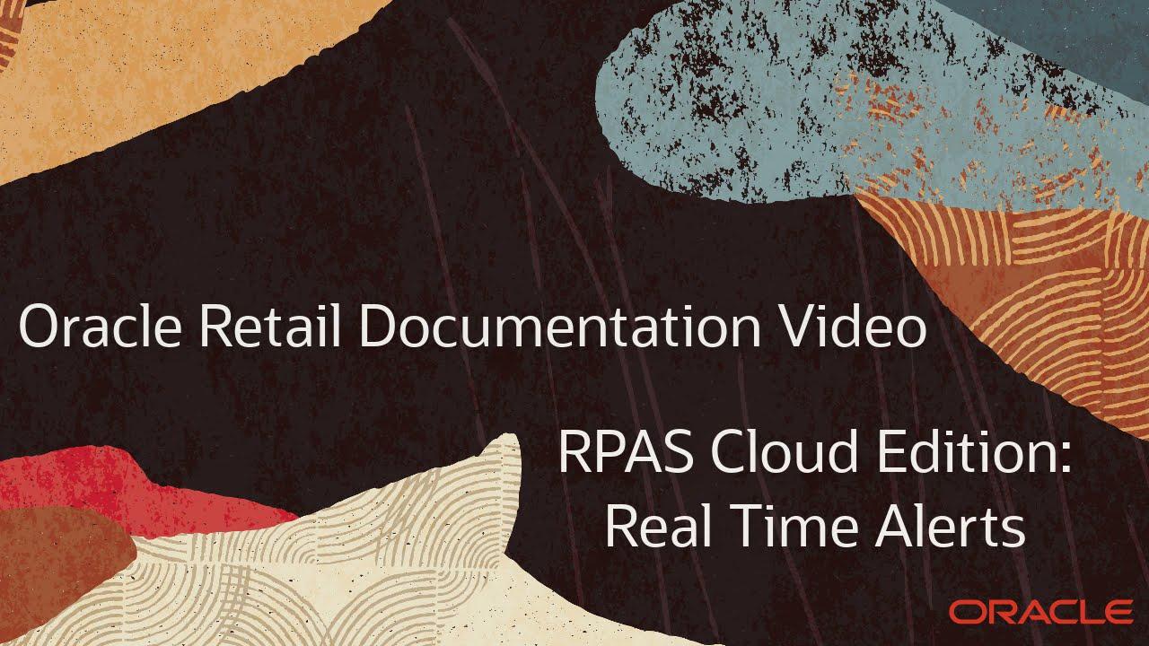 Retail Documentation–RPAS Cloud Edition: Real Time Alerts