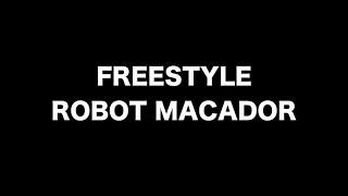 Debordo Leekunfa - Robot Macador - Freestyle danse