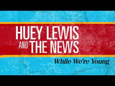 Don Action Jackson - New Huey Lewis & The News Song: While We're Young