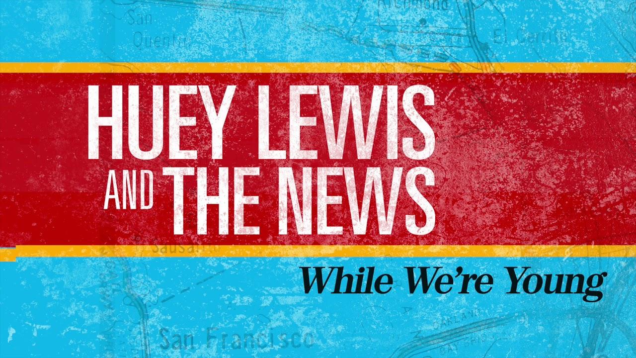 Resultado de imagen para huey lewis & the news - while we're young