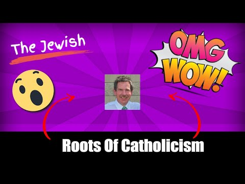 The Jewish Roots Of Catholicism With Ken Litchfield