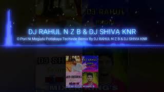 O Pori Ni Mogudu Potlakaya Techinde [ My Style Mix ]-Dj Rahul Nzb & Dj Shiva K N R