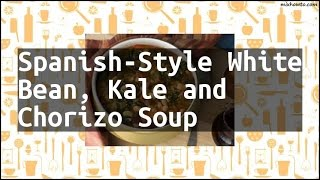 Recipe Spanish-Style White Bean, Kale and Chorizo Soup