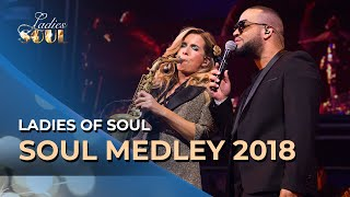 Ladies of Soul 2018 | Soul Medley