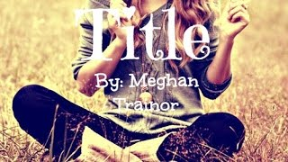 Meghan Trainor - Title - Lyrics