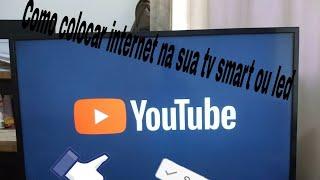 COMO COLOCAR INTERNET NA TV PHILCO PH40U16DSGLED E OUTROS MODELOS SMART OU LED