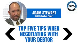 Top Five Tips When Negotiating with Your Debtor - Better Credit Control with Adam Stewart