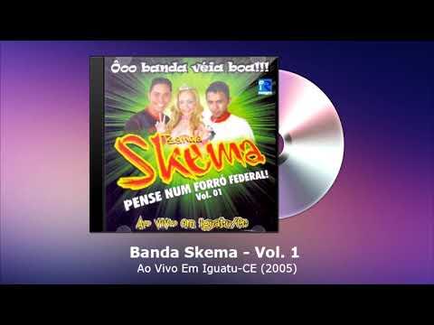 Banda Skema Vol. 1 - Ao Vivo Em Iguatu-CE (2005) - FORRODASANTIGAS.COM
