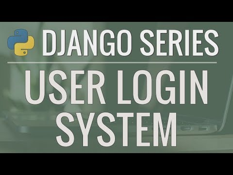 Python Django Tutorial: Full-Featured Web App Part 7 - Login and Logout System