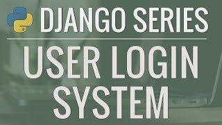 Python Django Tutorial: Full-Featured Web App Part 7 - Login and Logout System