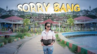 Download lagu Sory Bang - Gaya Ode (Official Music Video) 2020