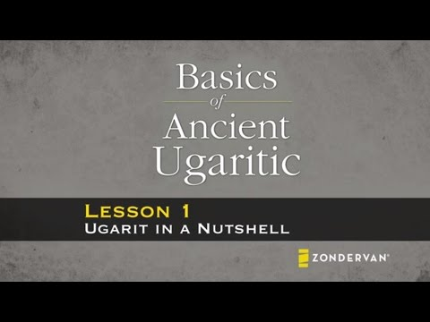Basics of Ancient Ugaritic Video Lectures - Chapter 1: Ugarit in a Nutshell by Michael Williams