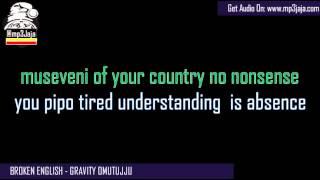 Broken English By Gravity Omutujju The Lyric Video