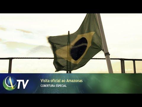 Visita oficial ao Amazonas | Cobertura Especial