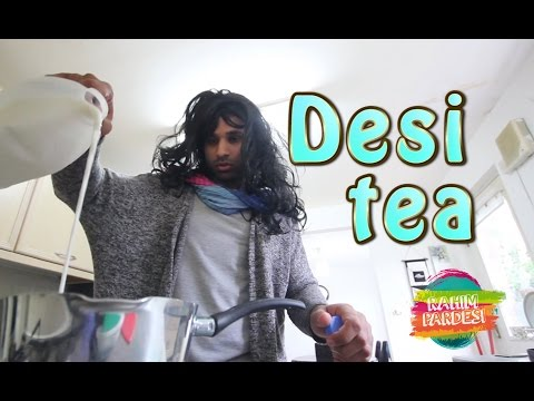 Desi Tea Problems | Rahim Pardesi