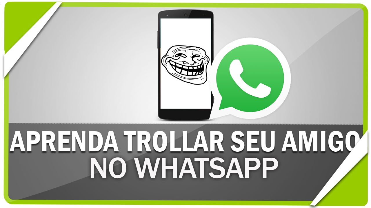 Como Trollar Seu Amigo No Whatsapp Youtube