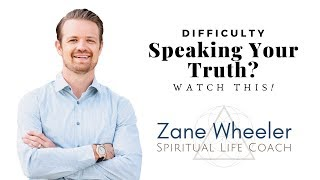 Difficulty Speaking Your Truth? Watch This!