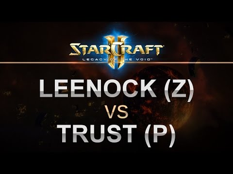 StarCraft2 - LOTV 2017 - Leenock (Z) v Trust (P) on Overgrowth LE
