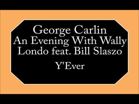 George Carlin - Y'Ever
