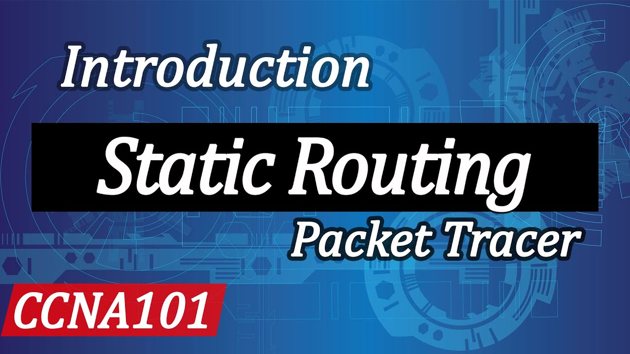 Cisco Static Routing Concept and Configuration   CCNA 101
