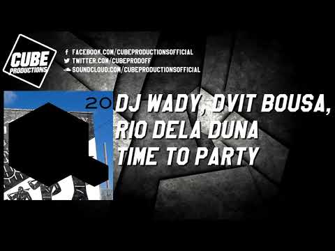 DJ WADY, DVIT BOUSA, RIO DELA DUNA - Time to party [Official]