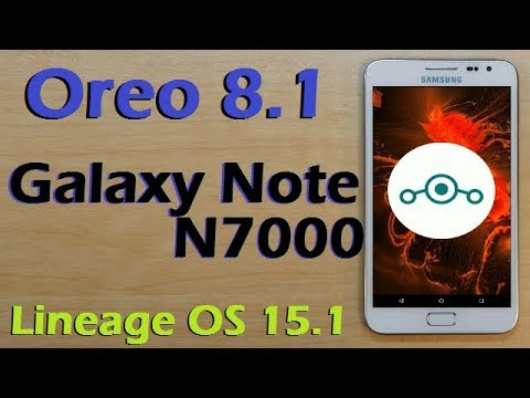 How to Update Android Oreo 8.1 in Samsung Galaxy Note N7000 (Lineage OS 15.1) Install and Review