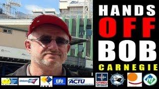 Hands OFF Bob Carnegie