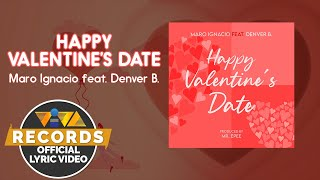 Happy Valentine's Date - Maro Ignacio feat.  Denver B. [Official Lyric Video]