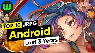 Top 10 Android JRPGs of the Last 3 Years (2018-2020) | whatoplay
