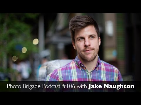 Jake Naughton - Documenting LGBT & Immigration Issues - Photo Brigade Podcast #106