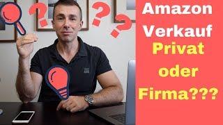 Amazon verkaufen privat oder gewerblich? Für FBA Firma / Unternehmen anmelden?