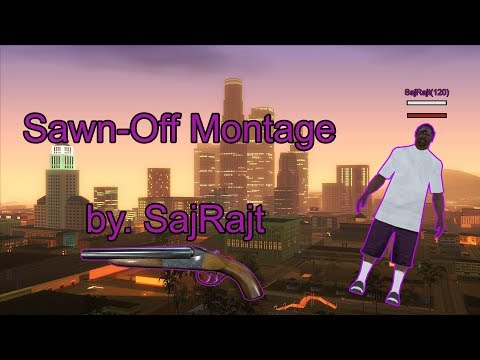Sawn-Off Montage by. SajRajt